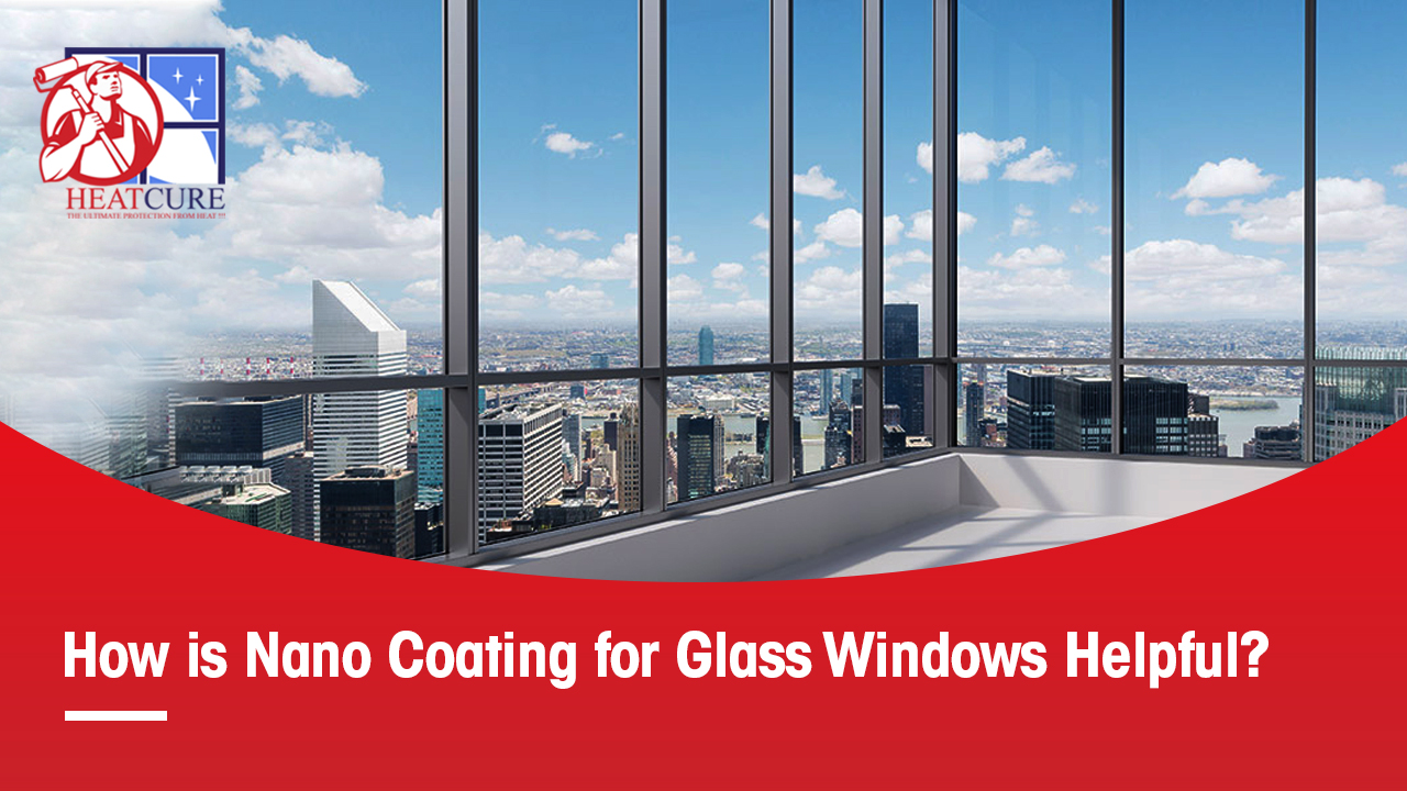 Nano Coating for Glass Windows