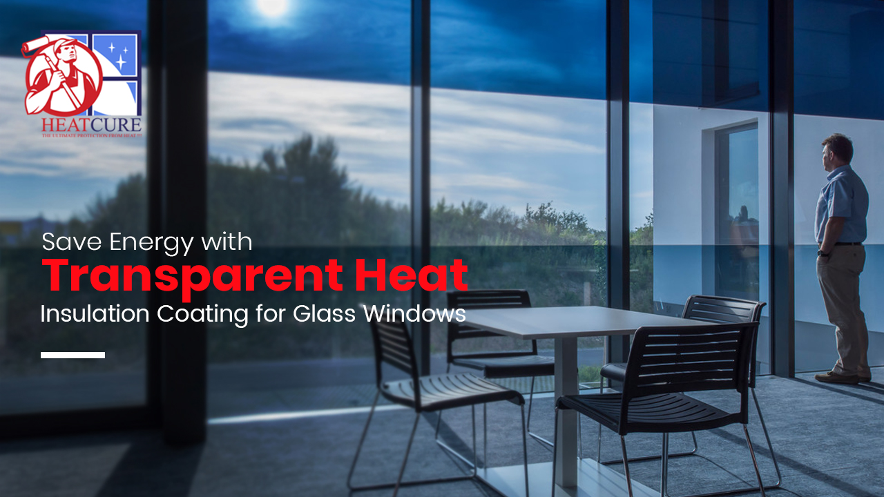 transparent heat insulation coating for glass
